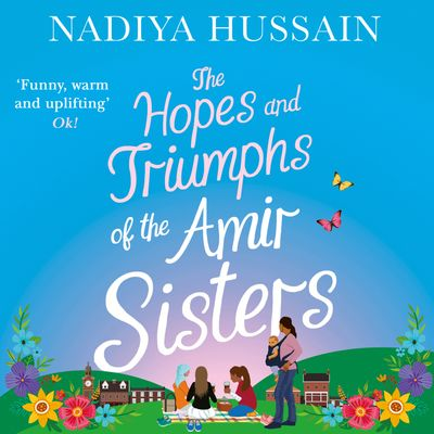 The Hopes and Triumphs of the Amir Sisters - Nadiya Hussain, Read by Avaita Jay