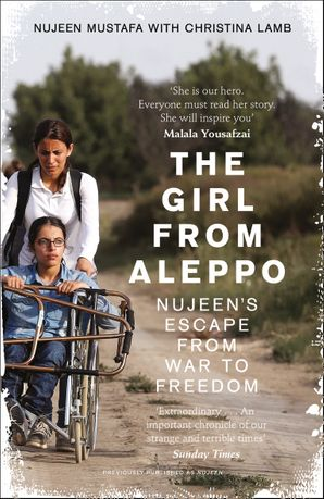 The Girl From Aleppo: Nujeen's Escape From War to Freedom Paperback  by Nujeen Mustafa