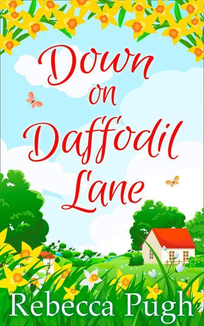 Down on Daffodil Lane - Rebecca Pugh