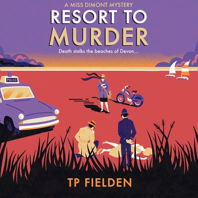 Resort to Murder (A Miss Dimont Mystery, Book 2) - TP Fielden, Read by Eve Karpf