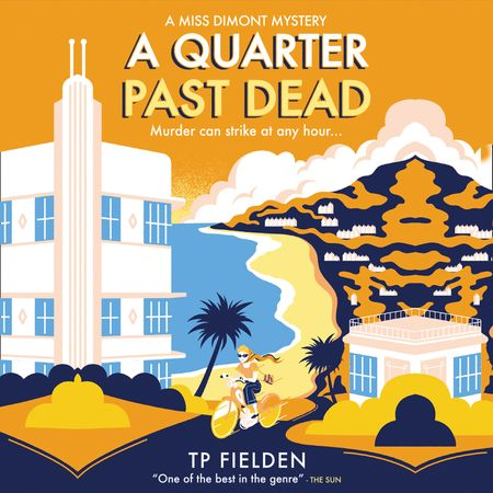 A Quarter Past Dead (A Miss Dimont Mystery, Book 3) - TP Fielden, Read by Eve Karpf