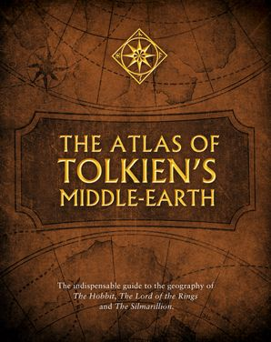 The Atlas of Tolkien's Middle-earth Paperback  by Karen Wynn Fonstad