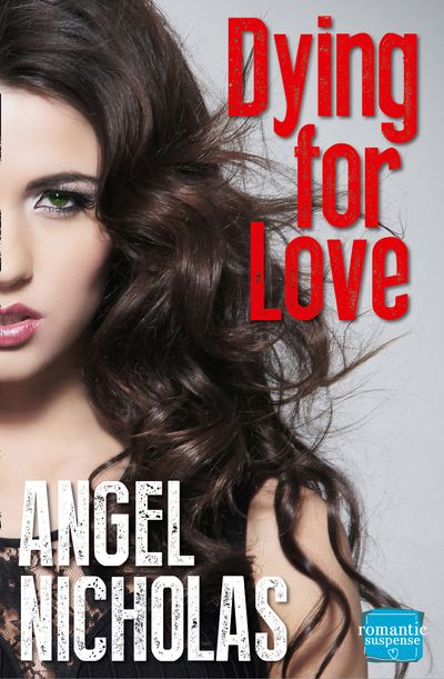 Dying for Love - Angel Nicholas