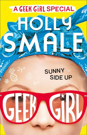 Sunny Side Up (Geek Girl Special, Book 2) Paperback  by Holly Smale