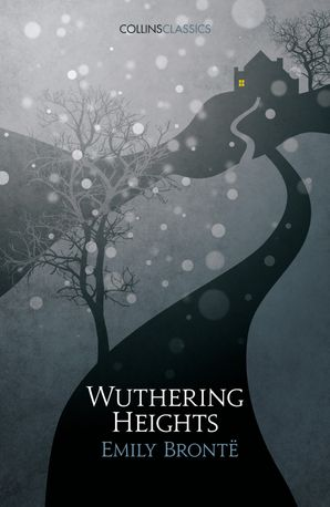 Wuthering Heights (Collins Classics) Paperback  by Emily Brontë