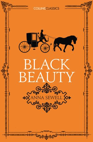 Black Beauty (Collins Classics) Paperback  by Anna Sewell