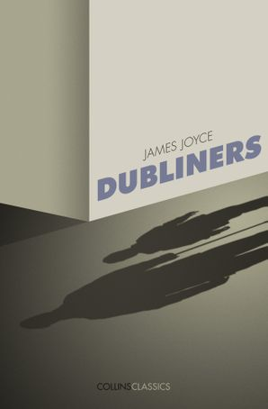 Dubliners (Collins Classics) Paperback  by