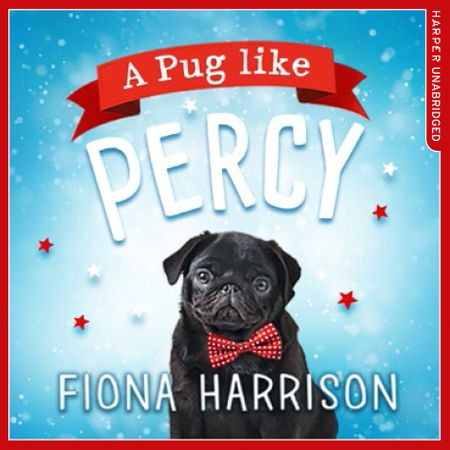 A Pug Like Percy - Fiona Harrison, Read by Huw Parmenter