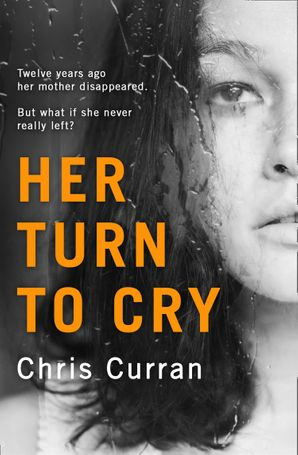 Her Turn to Cry Paperback  by Chris Curran