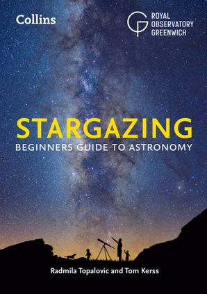 Collins Stargazing: Beginners guide to astronomy Paperback  by Radmila Topalovic