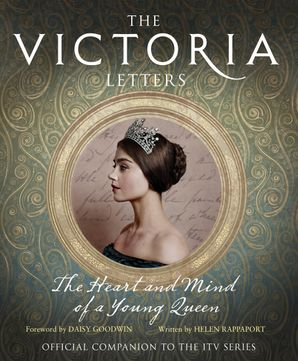 The Victoria Letters Hardcover TV tie-in edition by Helen Rappaport