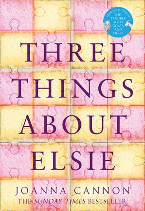 Three Things About Elsie: LONGLISTED FOR THE WOMEN'S PRIZE FOR FICTION 2018 Hardcover  by