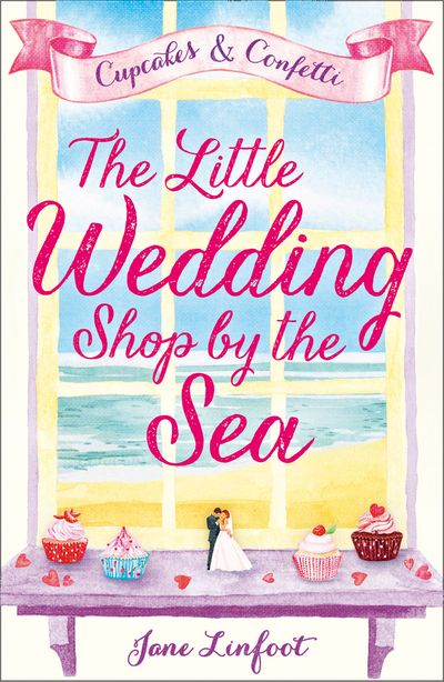 The Little Wedding Shop by the Sea (The Little Wedding Shop by the Sea, Book 1) - Jane Linfoot