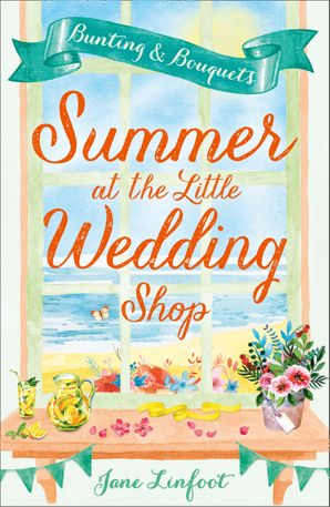 Summer at the Little Wedding Shop (The Little Wedding Shop by the Sea, Book 3) Paperback  by Jane Linfoot