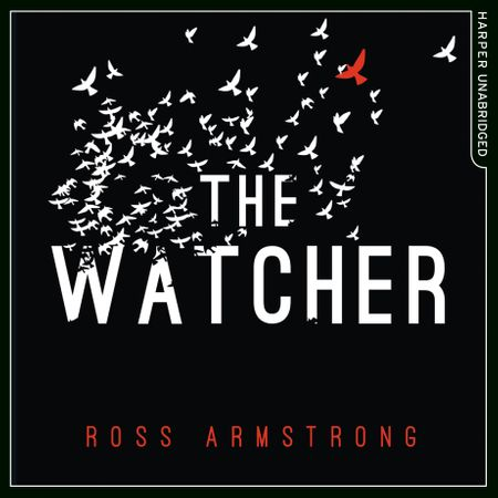 The Watcher - Ross Armstrong, Read by Catherine Steadman