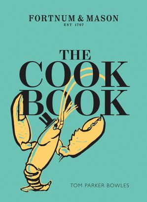 The Cook Book: Fortnum & Mason eBook  by Tom Parker Bowles
