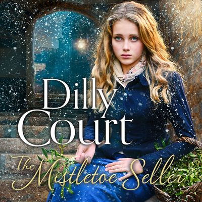 The Mistletoe Seller - Dilly Court, Read by Annie Aldington
