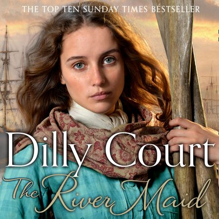 The River Maid (The River Maid, Book 1) - Dilly Court, Read by Annie Aldington