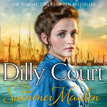 The Summer Maiden (The River Maid, Book 2) - Dilly Court, Read by Annie Aldington