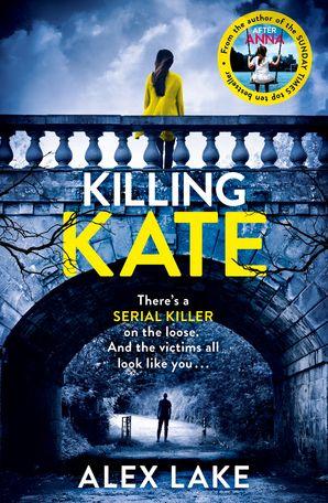 Killing Kate Paperback  by Alex Lake