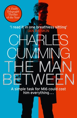 The Man Between Paperback  by Charles Cumming