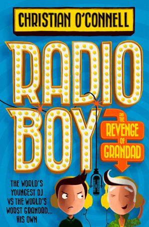 Radio Boy and the Revenge of Grandad Paperback  by Christian O'Connell