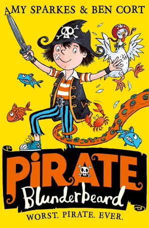 Pirate Blunderbeard: Worst. Pirate. Ever. Paperback  by Amy Sparkes