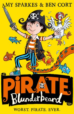 Pirate Blunderbeard: Worst. Pirate. Ever. eBook  by Amy Sparkes