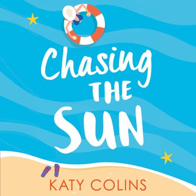 Chasing the Sun - Katy Colins, Read by Rachael Louise Miller