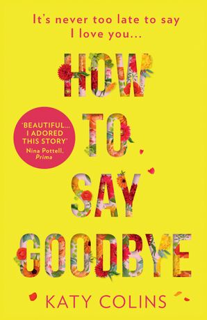 How to Say Goodbye Paperback First edition by