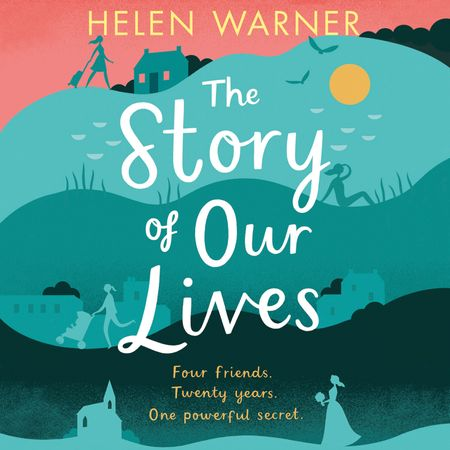 The Story of Our Lives - Helen Warner, Read by Imogen Church