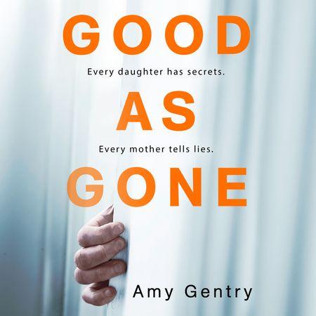 Good as Gone - Amy Gentry, Read by Karen Peakes