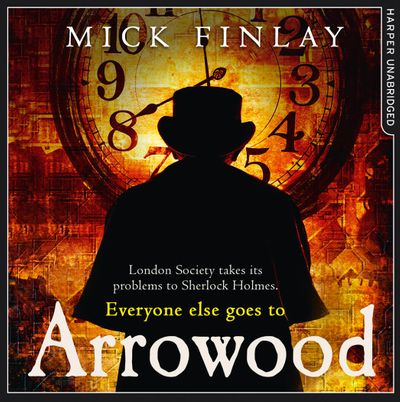 Arrowood (An Arrowood Mystery, Book 1) - Mick Finlay, Read by Malk Williams