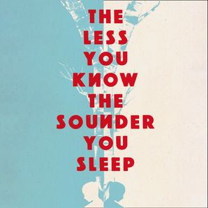 The Less You Know The Sounder You Sleep  Unabridged edition by