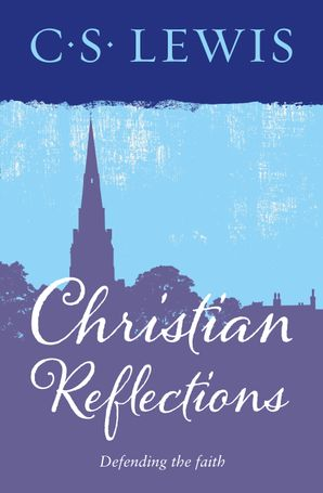 Christian Reflections Paperback  by Clive Staples Lewis