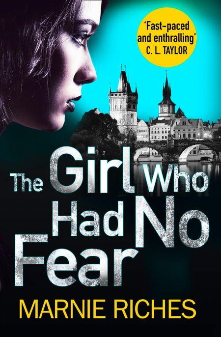 The Girl Who Had No Fear (George McKenzie, Book 4) - Marnie Riches