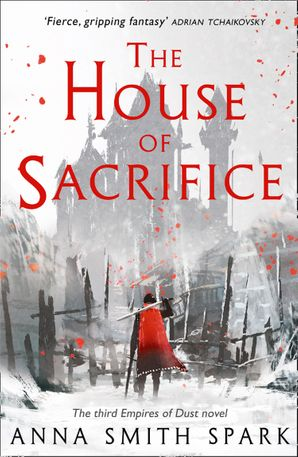the-house-of-sacrifice-empires-of-dust-book-3