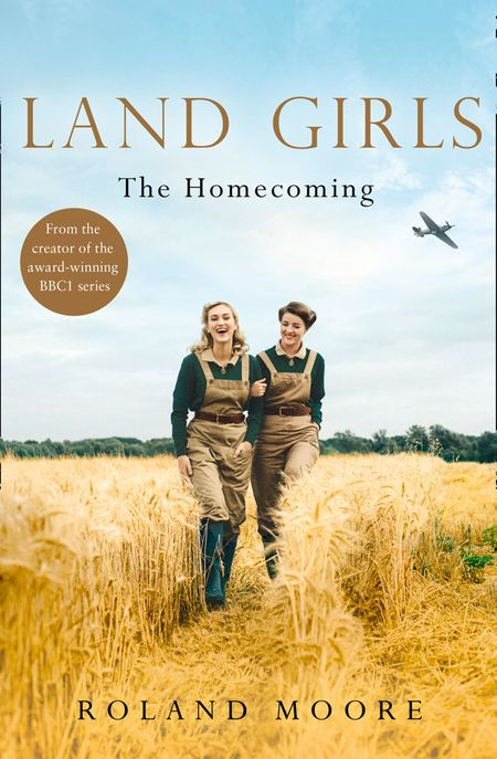 Land Girls: The Homecoming (Land Girls, Book 1) - Roland Moore