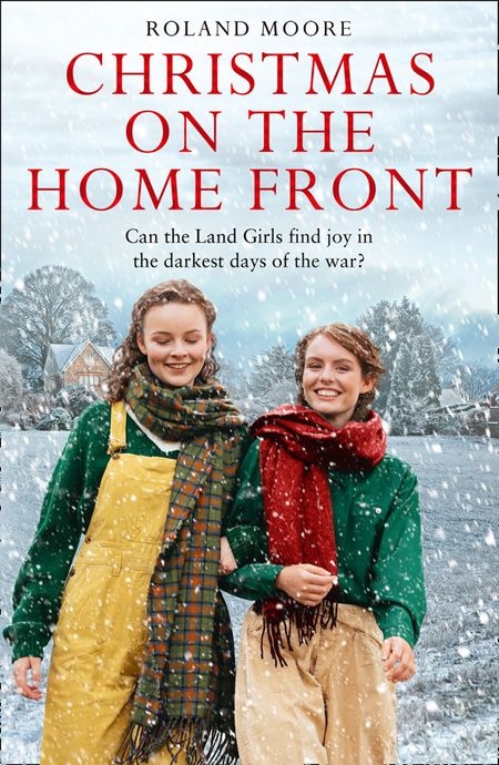Christmas on the Home Front (Land Girls, Book 3) - Roland Moore