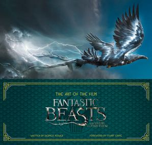 The Art of the Film: Fantastic Beasts and Where to Find Them Hardcover  by Dermot Power
