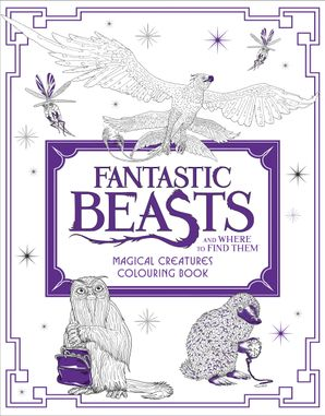Fantastic Beasts and Where to Find Them: Magical Creatures Colouring Book Paperback  by No Author