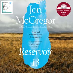 Reservoir 13 Download Audio Unabridged edition by Jon McGregor