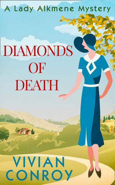 Diamonds of Death (A Lady Alkmene Cosy Mystery, Book 2) - Vivian Conroy