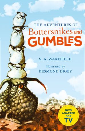 The Adventures of Bottersnikes and Gumbles Paperback  by S. A. Wakefield