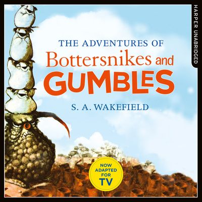 The Adventures of Bottersnikes and Gumbles, by S. A. Wakefield, Performed by Nicholas Osmond -