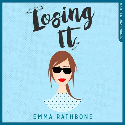 Losing It - Emma Rathbone, Read by Katharine Mangold