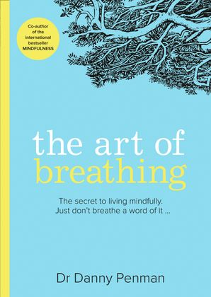 The Art of Breathing Paperback First edition by Dr. Danny Penman