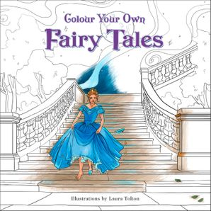 Colour Your Own Fairy Tales Paperback  by