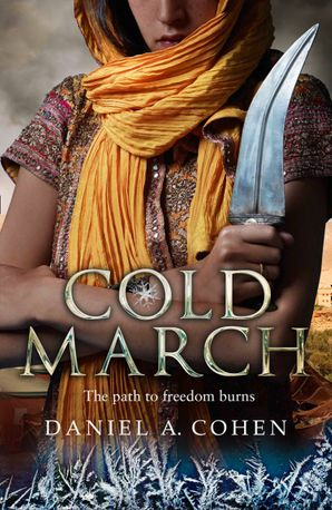 Coldmarch (The Coldmaker Saga, Book 2) eBook  by Daniel A. Cohen