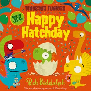 Happy Hatchday (Dinosaur Juniors, Book 1) Paperback  by Rob Biddulph